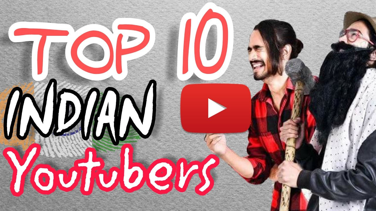 Top 10 Indian Youtubers Channel 2018