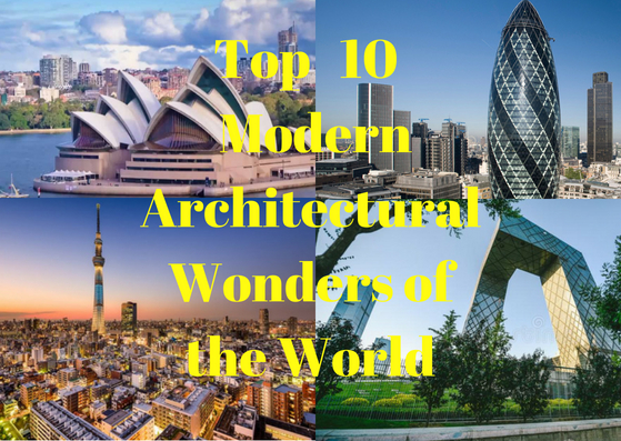 Top 10 Must see Modern Architectural Wonders of the World